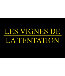 """""""Les Vignes de la Tentation"""""""